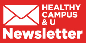 Subscribe to our Healthy Campus & U newsletter!